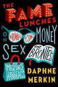 Fame Lunches On Wounded Icons Money Sex the Brontes & the Importance of Handbags