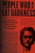 People Who Eat Darkness The True Story of a Young Woman Who Vanished from the Streets of Tokyo & the Evil That Swallowed Her Up