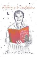 Listening for Madeleine; a portrait of Madeleine L'Engle in many voices