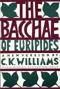 Bacchae Of Euripides A New Version