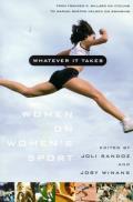 Whatever It Takes: Women on Women's Sport