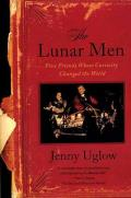Lunar Men Five Friends Whose Curiosity Changed the World