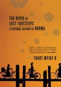 River of Lost Footsteps A Personal History of Burma