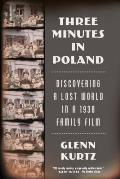 Three Minutes in Poland Discovering a Lost World in a 1938 Family Film