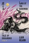 Lord of the Darkwood Book 3 in the Tale of Shikanoko