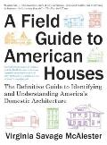 Field Guide to American Houses...