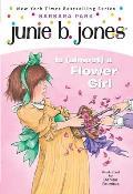 Junie B. Jones Is (Almost) a Flower Girl (Junie B. Jones #13)