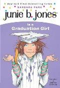 Junie B. Jones Is a Graduation Girl (Junie B. Jones #17)