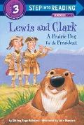 Lewis & Clark A Prairie Dog for the President