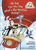 Oh Say Can You Say Whats the Weather Today All about Weather Cat in the Hats Learning Library