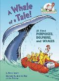 Whale of a Tale All about Porpoises Dolphins & Whales