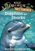 Magic Tree House 09 Research Guide Dolphins & Sharks A Nonfiction Companion to Dolphins at Daybreak