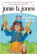 Junie B. Jones: One-Man Band (Junie B. Jones #22)
