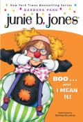 Junie B. Jones: Boo… and I Mean It! (Junie B. Jones #24)