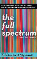 Full Spectrum A New Generation of Writing about Gay Lesbian Bisexual Transgender Questioning & Other Identities