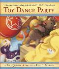 Toys 02 Toy Dance Party Being the Further Adventures of a Bossyboots Stingray a Courageous Buffalo & a Hopeful Round Someone Called Plasti