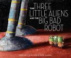 Three Little Aliens & the Big Bad Robot