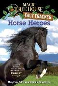 Horse Heroes: A Nonfiction Companion to Magic Tree House Merlin Mission #21: Stallion by Starlight