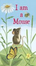 I Am a Mouse (Golden Sturdy Books)