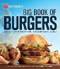 Webers Big Book of Burgers The Ultimate Guide to Grilling Incredible Burgers & Other Backyard Fare