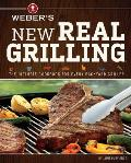 Webers New Real Grilling The Ultimate Cookbook for Every Backyard Griller
