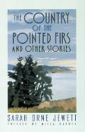 The Country of the Pointed Firs: And Other Stories