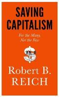 Saving Capitalism: For the Many,...