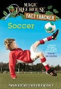 Magic Tree House 52 Fact Tracker Soccer A Nonfiction Companion to Magic Tree House 52 Soccer on Sunday