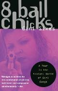 8 Ball Chicks A Year in the Violent World of Girl Gangs