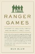 Ranger Games: A Story of Soldiers Family and an Inexplicable Crime