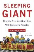 Sleeping Giant How the New Working Class Will Transform America