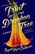 Fruit of the Drunken Tree A Novel