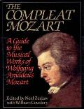 Compleat Mozart A Guide to the Musical Works of Wolfgang Amadeus Mozart