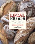 Local Breads Sourdough & Whole Grain Recipes from Europes Best Artisan Bakers