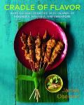 Cradle of Flavor Home Cooking from the Spice Islands of Indonesia Malaysia & Singapore