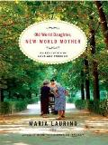 Old World Daughter, New World Mother: An Education in Love & Freedom