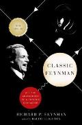Classic Feynman All the Adventures of a Curious Character