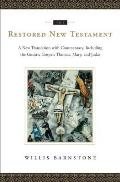 Restored New Testament A New Translation with Commentary Including the Gnostic Gospels Thomas Mary & Judas