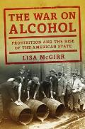 War on Alcohol Prohibition & the...