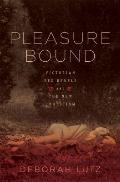 Pleasure Bound Victorian Sex Rebels & the New Eroticism