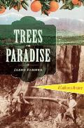 Trees in Paradise A California History