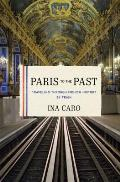 Paris to the Past Traveling Through French History by Train