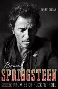 Bruce Springsteen & the Promise of Rock n Roll