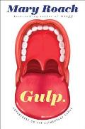 Gulp Adventures on the Alimentary Canal