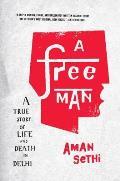 Free Man A True Story of Life & Death in Delhi