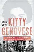 Kitty Genovese The Murder the Bystanders the Crime that Changed America
