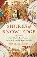 Shores of Knowledge New World Discoveries & the Scientific Imagination