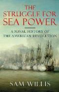 Struggle for Seapower A Naval History of the American Revolution
