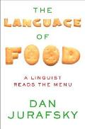 Language of Food A Linguist Reads the Menu