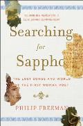 Searching for Sappho The Lost Songs & World of the First Woman Poet